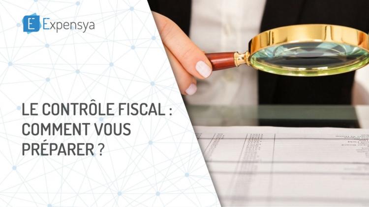 Le contrôle fiscal: comment vous préparer ?