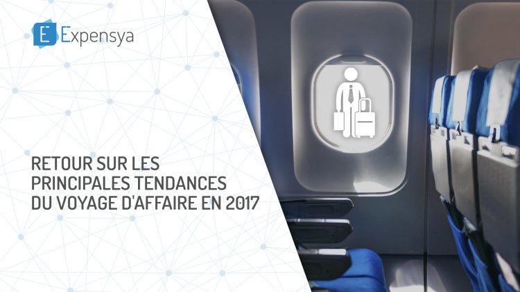 Retour sur les principales tendances du Voyage d'Affaire en 2017