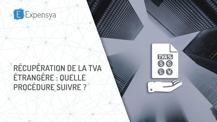 Récupération de la TVA étrangère: quelle procédure suivre?