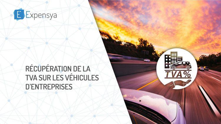 Récupération de la TVA sur les véhicules d'entreprise