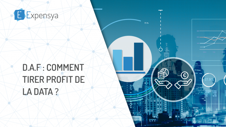 D.A.F : Comment tirer profit de la data ?